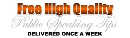 High Quality Public Speaking Tips, once per week