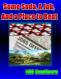 Some Soda, A Job, and A Place to Rent
